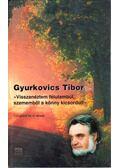 Visszanéztem félutambúl, szememből a könny kicsordult - Gyurkovics Tibor