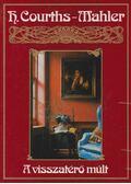A visszatérő múlt - H.Courths-Mahler