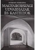 Magyarországi udvarházak és kastélyok - H. Takács Marianna