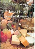 Jancsi bácsi szakácskönyve - A korszerűtől a klasszikusig - HALÁSZ, JÁNOS