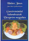 Jancsi bácsi szakácskönyve - Gasztronómiai kalandozások Veszprém megyében - HALÁSZ, JÁNOS