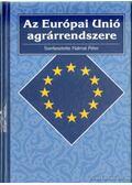 Az Európai Unió agrárrendszere - Halmai Péter