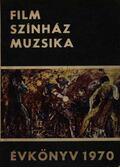 Film-Színház-Muzsika évkönyv 1970 - Hámori Ottó