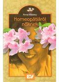 Homeopátiáról nőknek - Handley, Rima