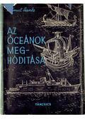 Az óceánok meghódítása - Hanke, Helmut