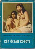 Két óceán között - Hanzelka, Jirí, Zikmund, Miroslav