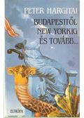 Budapesttől New Yorkig és tovább... - Hargitai Péter