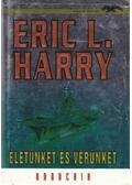 Életünket és vérünket - Harry, Eric L.