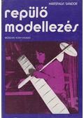 Repülőmodellezés - Hársfalvi Sándor