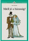 Mitől jó a házasság? - Hauck, Paul