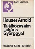 Találkozásaim Lukács Györggyel - Hauser Arnold