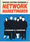 Hogyan legyünk sikeresek a Network marketingben - Hawkins, Leonard S.