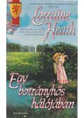 Egy botrányhős hálójában - Heath, Lorraine