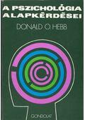 A pszichológia alapkérdései - Hebb, Donald O.