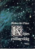Képes csillagvilág - Hédervári Péter