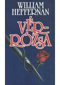 Vérrózsa - Heffernan, William