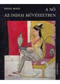A nő az indiai művészetben - Heinz Mode