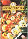99 Kase- und Eierspeisen mit 33 Farbfotos - Hemző Károly, Lajos Mari