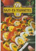 99 sajt- és tojásétel 33 színes ételfotóval - Hemző Károly, Lajos Mari