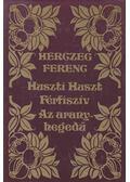 Huszti Huszt / Férfiszív / Az aranyhegedű - Herczeg Ferenc