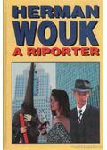 A riporter - Herman Wouk