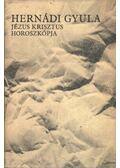 Jézus Krisztus horoszkópja - Hernádi Gyula
