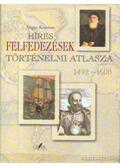 Híres felfedezések történelmi atlasza 1492-1600