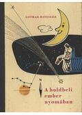 A holdbeli ember nyomában - Hitziger, Lothar