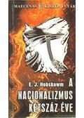 A nacionalizmus kétszáz éve - Hobsbawm, E. J.