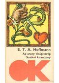 Az arany virágcserép / Scuderi kisasszony - Hoffmann, Ernst Theodor Amadesus