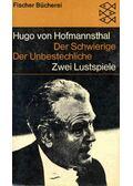 Der Schwierige - Der Unbestechliche - Hofmannsthal, Hugo von