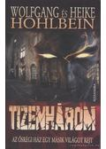 Tizenhárom - Hohlbein, Heike, Wolfgang Hohlbein
