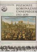 Pozsonyi koronázási ünnepségek 1563-1830 - Holcík, Stefan