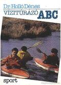Vízitúrázó ABC - Holló Dénes