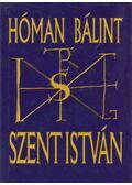 Szent István (reprint) - Hóman Bálint