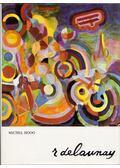 Robert Delaunay - Hoog, Michel