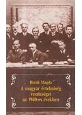 A magyar értelmiség veszteségei az 1940-es években - Horák Magda