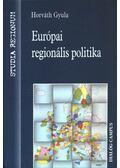 Európai regionális politika - Horváth Gyula