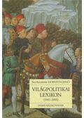 Világpolitikai lexikon (1945-2005) - Horváth Jenő