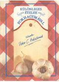 Fokhagyma kedvelők szakácskönyve - Hubschmid, Peter C.