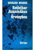 Szélvihar Jamaikában / Örvényben - Hughes, Richard
