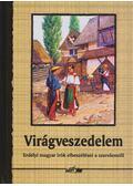 Virágveszedelem - Hunyadi Csaba