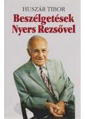 Beszélgetések Nyers Rezsővel - Huszár Tibor