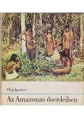 Az Amazonas őserdeiben - Ignatyev, Oleg