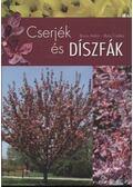 Cserjék és díszfák - Illyés Csaba, Boros Anikó