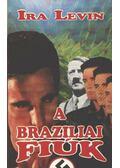 A brazíliai fiúk - Ira Levin
