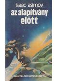 Az Alapítvány előtt - Isaac Asimov