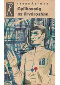 Gyilkosság az űrvárosban - Isaac Asimov