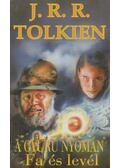 A Gyűrű nyomán – Fa és levél - J. R. R. Tolkien