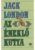 Az éneklő kutya - Jack London